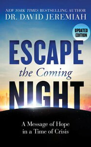 Escape the Coming Night: A Message of Hope in a Time of Crisis ESCAPE THE COMING NIGHT 7D [ David Jeremiah ]
