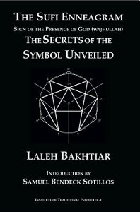 The Sufi Enneagram: Sign of the Presence of God (Wajhullah): The Secrets of the Symbol Unveiled SUFI ENNEAGRAM SIGN OF THE PRE [ Laleh Bakhtiar ]