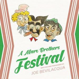 A Marx Brothers Festival MARX BROTHERS FESTIVAL ADAPT D [ Joe Bevilacqua ]