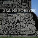 【楽天ブックスならいつでも送料無料】【CDポイント10倍対象商品】SKA ME FOREVER (CD+DVD) [ ...