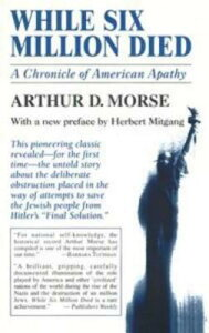 While Six Million Died: A Chronicle of American Apathy WHILE 6 MILLION DIED REV/E [ Arthur D. Morse ]