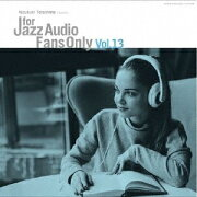 FOR JAZZ AUDIO FANS ONLY VOL.13【アナログ盤】