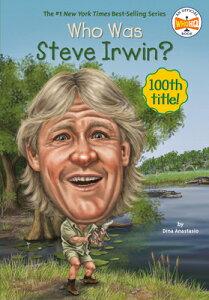Who Was Steve Irwin? WHO WAS STEVE IRWIN (Who Was?) [ Dina Anastasio ]