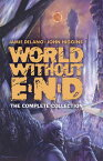 World Without End: The Complete Collection [ Jamie DeLano ]