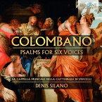 【輸入盤】6声の詩篇 デニス・シラーノ&ヴェルチェッリ大聖堂聖歌隊 [ コロンバーノ、オラツィオ(c.1554-c.1595) ]