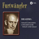 ブラームス:ヴァイオリン協奏曲&ヴァイオリンとチェロのための二重協奏曲 [ ヴィルヘルム・フルトヴェ