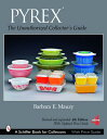 Pyrex: The Unauthorized Collector's Guide [ Bar…