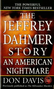 The Jeffrey Dahmer Story: An American Nightmare JEFFREY DAHMER STORY (St. Martin's True Crime Library) [ Donald A. Davis ]