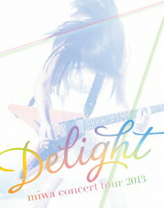 "【送料無料】miwa concert tour 2013 ""Delight"" 【初回仕様限定盤】【Blu-ray】 [ miwa ]"