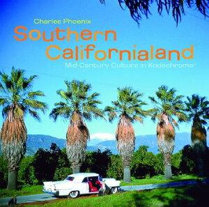 【送料無料】Southern Californialand: Mid-Century Culture in Kodachrome