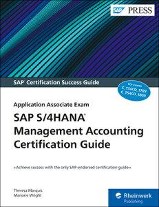 SAP S/4hana Management Accounting Certification Guide: Application Associate Exam SAP S/4HANA MGMT ACCOUNTING CE [ Theresa Marquis ]