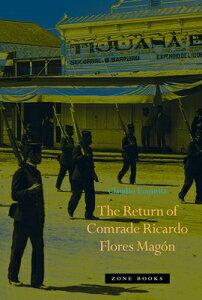 The Return of Comrade Ricardo Flores Magon RETURN OF COMRADE RICARDO FLOR [ Claudio Lomnitz ]