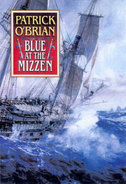 Blue at the Mizzen BLUE AT THE MIZZEN (Aubrey-Maturin (Hardcover)) [ Patrick O'Brian ]