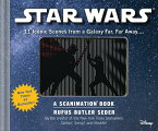 Star Wars: A Scanimation Book: Iconic Scenes from a Galaxy Far, Far Away... SW A SCANIMATION BK (Scanimation) [ Rufus Butler Seder ]