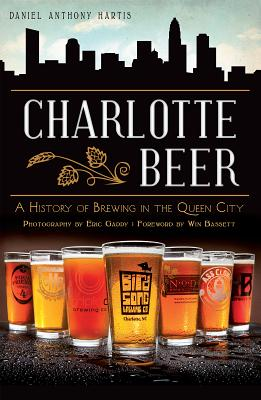 Charlotte Beer: A History of Brewing in the Queen City画像