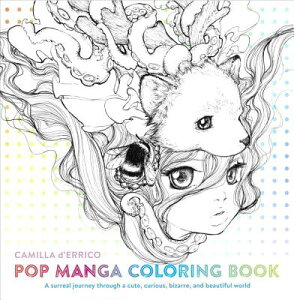 Pop Manga Coloring Book: A Surreal Journey Through a Cute, Curious, Bizarre, and Beautiful World POP MANGA COLOR BK [ Camilla D'Errico ]