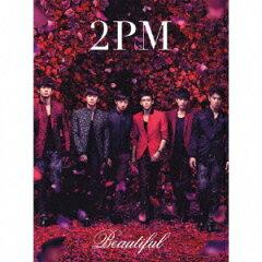 【送料無料】Beautiful(初回生産限定盤A)(CD+DVD) [ 2PM ]