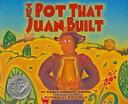 The Pot That Juan Built POT THAT JU...