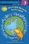 How to Help the Earth--By the Lorax HT HELP THE EARTH--BY THE LORA (Step Into Reading - Level 3) [ Tish Rabe ]