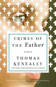 Crimes of the Father CRIMES OF THE FATHER [ Thomas Keneally ]