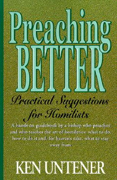 Preaching Better: Practical Suggestions for Homilists PREACHING BETTER [ Kenneth Untener ]