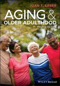 Aging and Older Adulthood AGING & OLDER ADULTHOOD 4/E [ Joan T. Erber ]