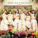 Shall we☆Carnival (CD+Blu-ray盤) [ i☆Ris ]