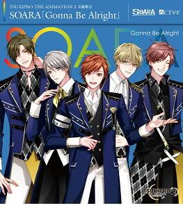 【楽天ブックス限定先着特典】『TSUKIPRO THE ANIMATION 2』主題歌2 SOARA「Gonna Be Alright」(ちびキャラブロマイド2枚(宗像 廉)(七瀬 望))