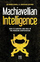 Machiavellian Intelligence: How to Survive and Rise in the Modern Corporation MACHIAVELLIAN INTELLIGENCE [ Mark Powell ]