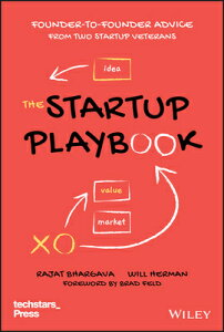 The Startup Playbook: Founder-To-Founder Advice from Two Startup Veterans STARTUP PLAYBOOK 2/E (Techstars) [ Rajat Bhargava ]