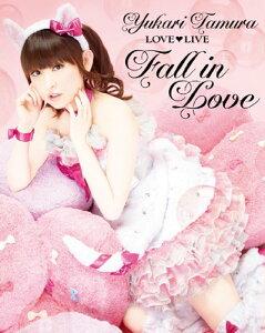 田村ゆかり LOVE□LIVE *Fall in Love*【Blu-ray】 [ 田村ゆかり…