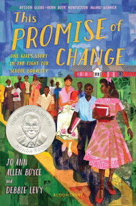 This Promise of Change: One Girl's Story in the Fight for School Equality THIS PROMISE OF CHANGE [ Jo Ann Allen Boyce ]