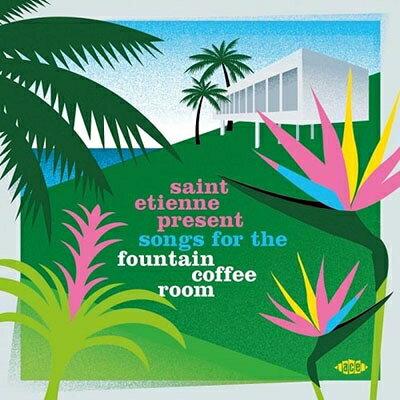 【輸入盤】Saint Etienne Present Songs For The Fountain Coffee Room画像