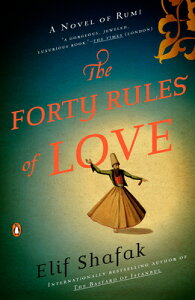 The Forty Rules of Love: A Novel of Rumi 40 RULES OF LOVE [ Elif Shafak ]