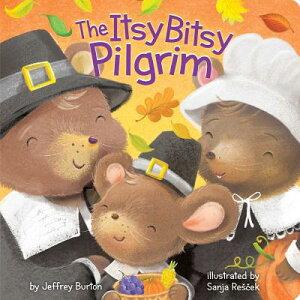The Itsy Bitsy Pilgrim ITSY BITSY PILGRIM-BOARD (Itsy Bitsy) [ Jeffrey Burton ]