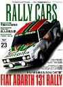 RALLY CARS(Vol.23) FIAT ABARTH 131 RALLY トリノから来たも (SAN-EI MOOK)