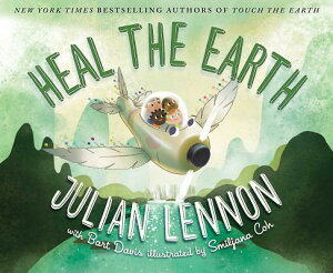 Heal the Earth HEAL THE EARTH (Julian Lennon White Feather Flier Adventure) [ Julian Lennon ]