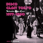 DISCO GREAT TOKYO Columbia Disco Fever 1977-1980 selected by T-Groove [ T-Groove ]