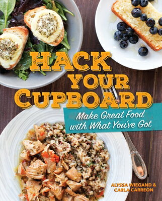 Hack Your Cupboard: Make Great Food with What You've Got画像