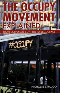 The Occupy Movement Explained OCCUPY MOVEMENT EXPLAINED (Ideas Explained) [ Nicholas Smaligo ]