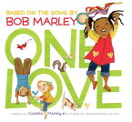 One Love (Music Books for Children, African American Baby Books, Bob Marley Book for Kids) 1 LOVE (MUSIC BKS FOR CHILDREN [ Cedella Marley ]