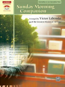 Sunday Morning Companion: 33 Traditional Hymns Arranged in a Variety of Styles for Solo Piano, Comb- SUNDAY MORNING COMPANION (Alfred's Sacred Performer Collections) [ Victor Labenske ]