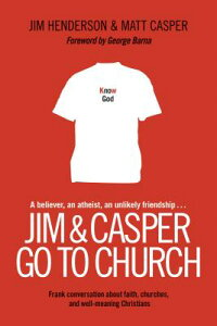 Jim & Casper Go to Church: Frank Conversation about Faith, Churches, and Well-Meaning Christians JIM & CASPER GO TO CHURCH [ Jim Henderson ]