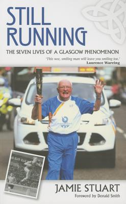 洋書, SOCIAL SCIENCE Still Running: The Seven Lives of a Glasgow Phenomenon STILL RUNNING Jamie Stuart