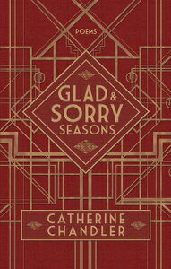 Glad & Sorry Seasons GLAD & SORRY SEASONS [ Catherine Chandler ]
