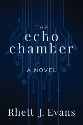 洋書, FICTION & LITERTURE The Echo Chamber ECHO CHAMBER Rhett J. Evans