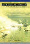 Now for the Contest: Coastal and Oceanic Naval Operations in the Civil War [ William H. Roberts ]
