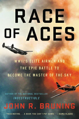 Race of Aces: WWII's Elite Airmen and the Epic Battle to Become the Master of the Sky画像