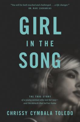 Girl in the Song: The True Story of a Young Woman Who Lost Her Way--And the Miracle That Led Her Hom画像