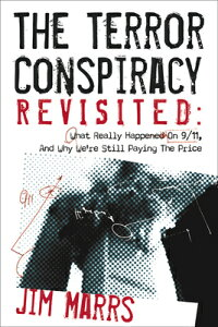 The Terror Conspiracy Revisited: What Really Happened on 9/11 and Why We're Still Paying the Price TERROR CONSPIRACY REVISITED [ Jim Marrs ]